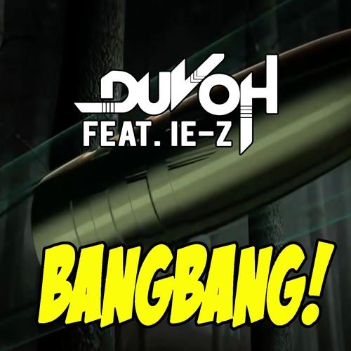 Duvoh feat. IE-Z - Bang Bang (Original Mix)