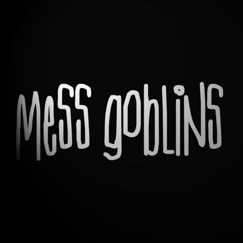 Mess Goblins