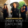 Beyonce Pray You Catch Me Cover Mp3