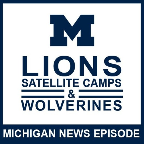 Lions, Satellite Camps, & Wolverines: Episode 43