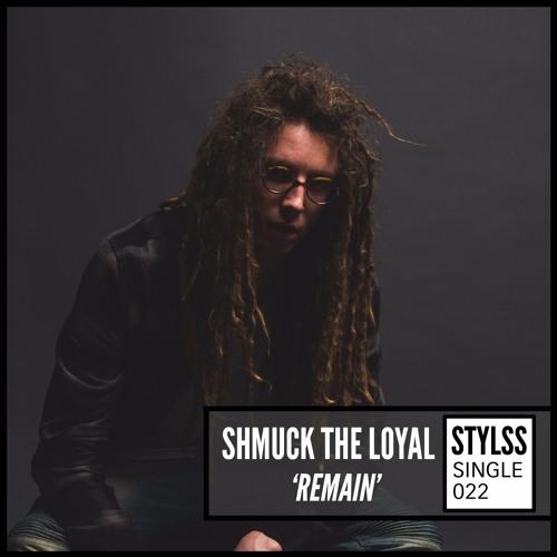 STYLSS Single 022: SHMUCK THE LOYAL - REMAIN