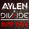 Aylen & DIV/IDE - Bump That mp3