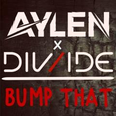 Aylen & DIV/IDE - Bump That