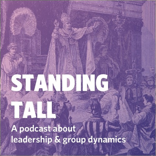 """Standing Tall"" A Podcast About Leadership & Group Dynamics For Hyper Island"