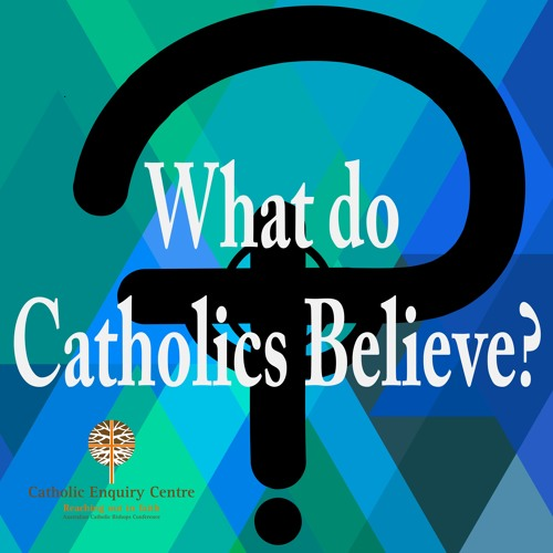 What do Catholics Believe?