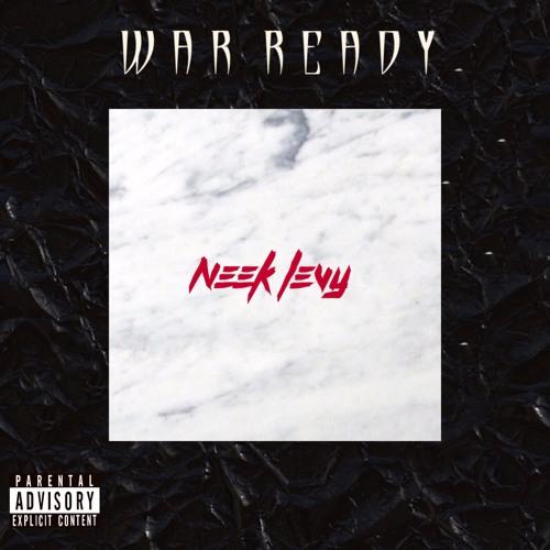 @NeekLevy - War Ready (Prod. @MusicByDTB )