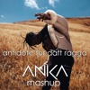 Antidote for Daft Ragga - Travis Scott VS Afrojack (ANKA MASHUP)