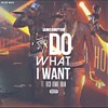 I Do What I Want (Feat. Rich Homie Quan)