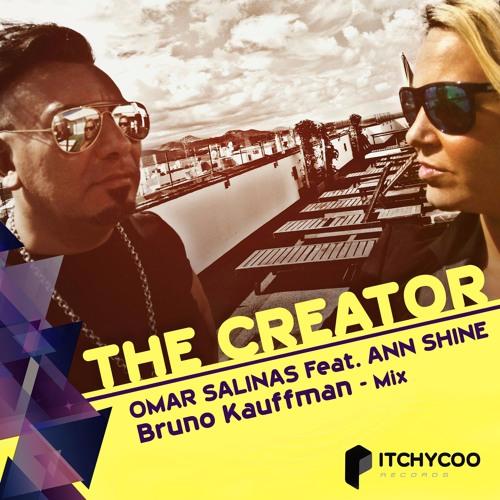 Paul Beltrami - Omar Salinas Feat. Ann Shine - THE CREATOR - Bruno Kauffmann Remix