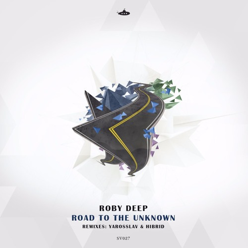 Roby Deep - Road To The Unknown (Hibrid Remix)