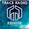 2016 Trace Radio #025 Support by BLOCK BUSTERZ
