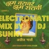 JHOOM BARABAR JHOOM SHARABI (ELECTROMATIC MIX BY DJ SUNNY)