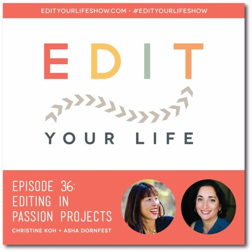 Episode 36: Editing In Passion Projects