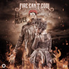 Fire Can T Cool Ft Mzvee E L Mp3