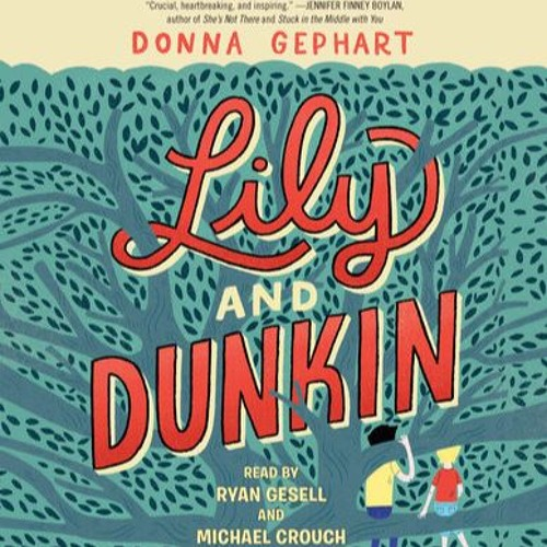 LILY AND DUNKIN, Author's Note read by Donna Gephart