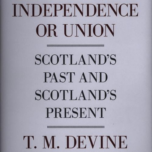 Tom Devine on Scotland past present and future