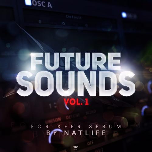 """NatLife - Future Sounds vol. 1 for Xfer Serum (""""God Save Us!"""" Soundtrack)"""