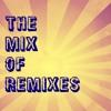 The Mix of Remixes