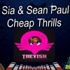 Sia & Sean Paul-Cheap Thrills(TREVISH MOOMBAHTON REMIX)[CLICK BUY TO FREE DOWNLOAD]