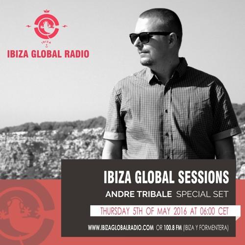 Andre Tribale @ Ibiza Global Radio session 5. May 2016