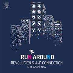 Revolucien & A-P Connection - Run Around (feat. Chuck New) *FREE DOWNLOAD*