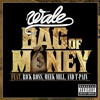 "Wale ft. Rick Ross & Meek Mill ""Bag Of Money"