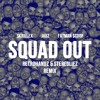 Skrillex & Jauz - Squad Out (Retrohandz & Stereoliez Remix) **FREE DOWNLOAD**