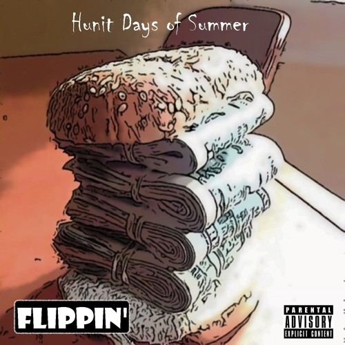 Hunit Days of Summer - Flippin' Prod By @arkatekbeats