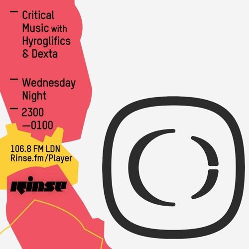 Critical Sound No. 31 | Rinse FM | Hyroglifics & Dexta | 04.05.16