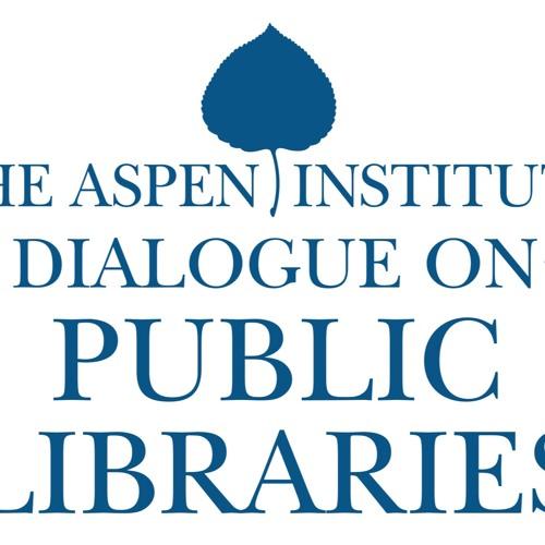Maureen Sullivan - Aspen Institute Dialogue on Public Libraries Podcast
