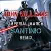 John Williams – Imperial March (Santinio Remix)