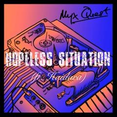 Hopeless Situation (ft. Haidara)