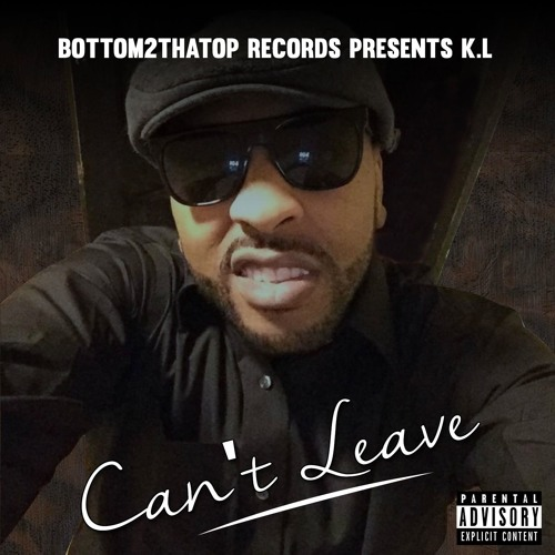 Bottom2thatop Records K.L. Can't Leave soundcloudhot