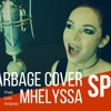 Garbage - Special - Mhelyssa Cover