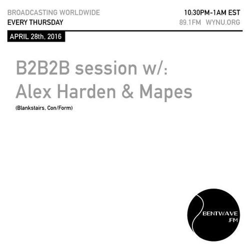 Bentwave FM b2b2b w/ Alex Harden & Mapes - April 28th, 2016