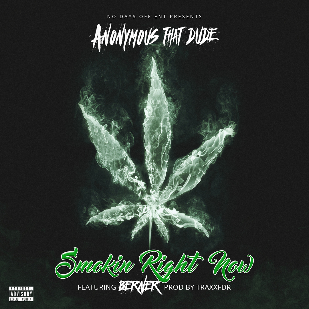 Anonymous That Dude ft. Berner - Smokin Right Now (Prod. TraxxFDR) [Thizzler.com Exclusive]