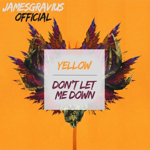 Yellow Vs Don T Let Me Down Coldplay Chainsmokers James Gravius Mashup By Gяav