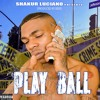 Shakur Luciano - Play Ball