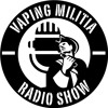 Vaping Militia's tracks - Rebellion, Sex and The D - Episode 62