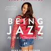 Being Jazz by Jazz Jennings, read by Jazz Jennings