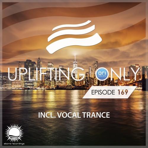 Uplifting Only 169 (May 5, 2016) (incl. Vocal Trance) [wav]
