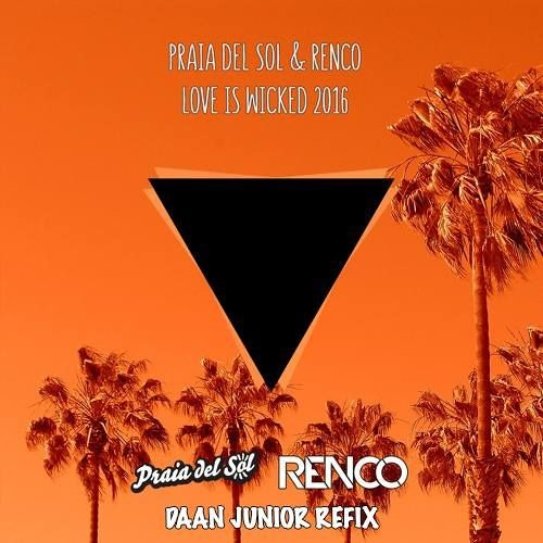 Love Is Wicked (Daan Junior Refix)
