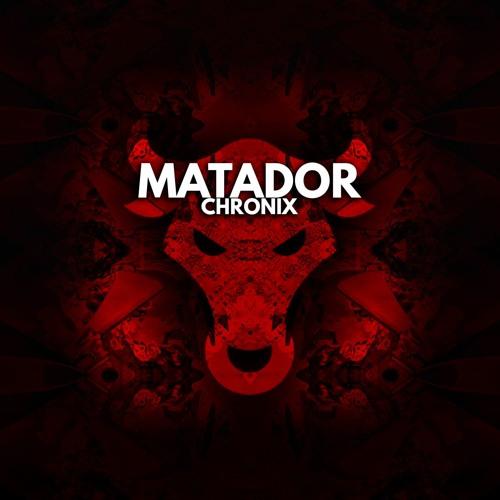 Chronix - Matador (Original Mix) [EXCLUSIVE]