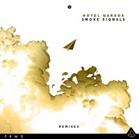 Hotel Garuda - Smoke Signals (Electric Mantis Remix)