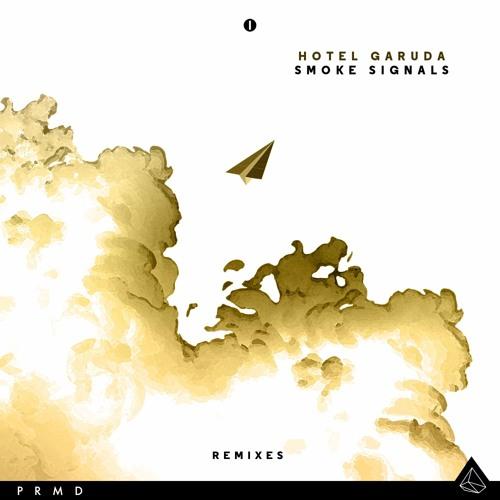 Hotel Garuda - Smoke Signals (Electric Mantis Remix)