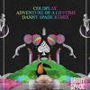 Coldplay - Adventure Of A Lifetime (DANNY SPADE Remix)[FREE DOWNLOAD]