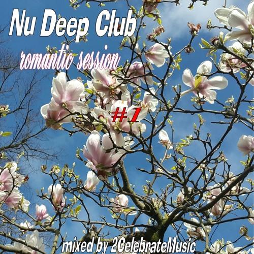 Nu Deep Club romantic session #1   ★ DJ Set - Free Download ★