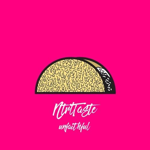 NtrlTaste - Unfaithful (Original)[Free DL]