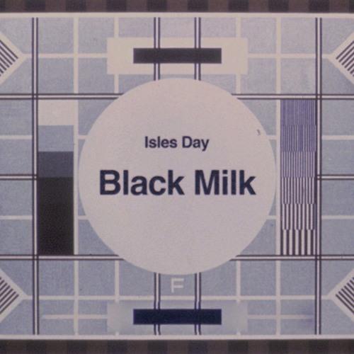 Isles Day - Black Milk