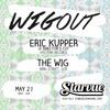 WIGout 005 // Eric Kupper